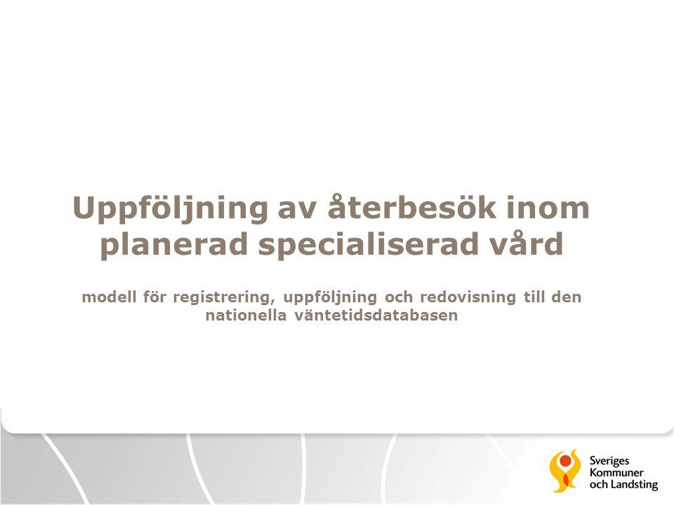 Uppföljning av återbesök inom planerad specialiserad vård modell för registrering, uppföljning och redovisning till den nationella väntetidsdatabasen