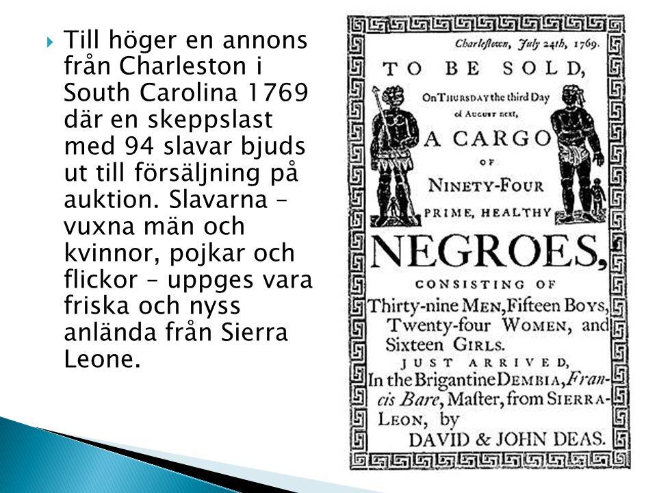  I mitten av 1600-talet infördes slaveriet i Amerika på allvar.  Slavhandlare hämtade fångar från Västafrikas kustländer och transporterade dem på s