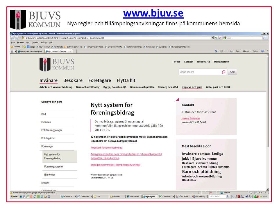 www.bjuv.se www.bjuv.se Nya regler och tillämpningsanvisningar finns på kommunens hemsida