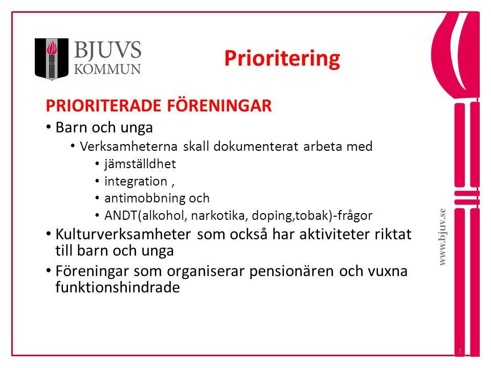 www.bjuv.se Prioritering PRIORITERADE FÖRENINGAR • Barn och unga • Verksamheterna skall dokumenterat arbeta med • jämställdhet • integration, • antimo