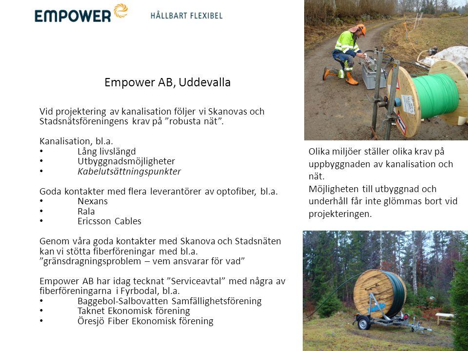 """Empower AB, Uddevalla Vid projektering av kanalisation följer vi Skanovas och Stadsnätsföreningens krav på """"robusta nät"""". Kanalisation, bl.a. • Lång l"""
