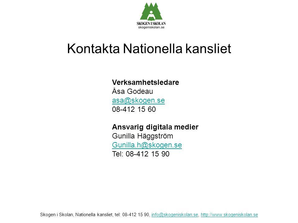 Kontakta Nationella kansliet Verksamhetsledare Åsa Godeau asa@skogen.se 08-412 15 60 asa@skogen.se Ansvarig digitala medier Gunilla Häggström Gunilla.