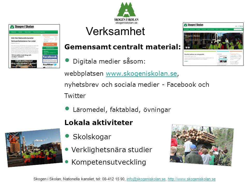 Verksamhet Gemensamt centralt material: • Digitala medier såsom: webbplatsen www.skogeniskolan.se, nyhetsbrev och sociala medier - Facebook och Twitte