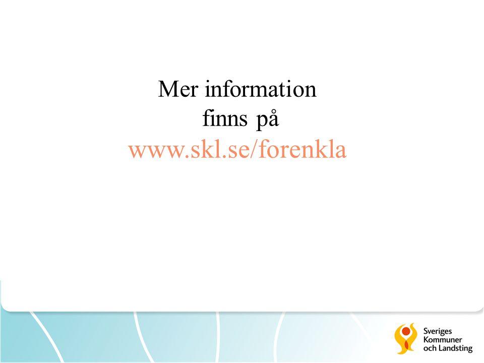 Mer information finns på www.skl.se/forenkla