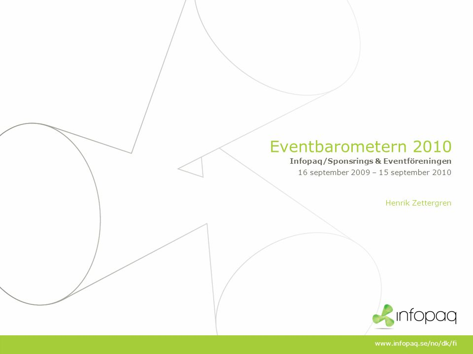 Eventbarometern Infopaq/Sponsrings & Eventföreningen Eventbarometern 2010 2 Eventbarometern är en topplista över vilka evenemang som fått mest utrymme på mediernas nyhetssajter.