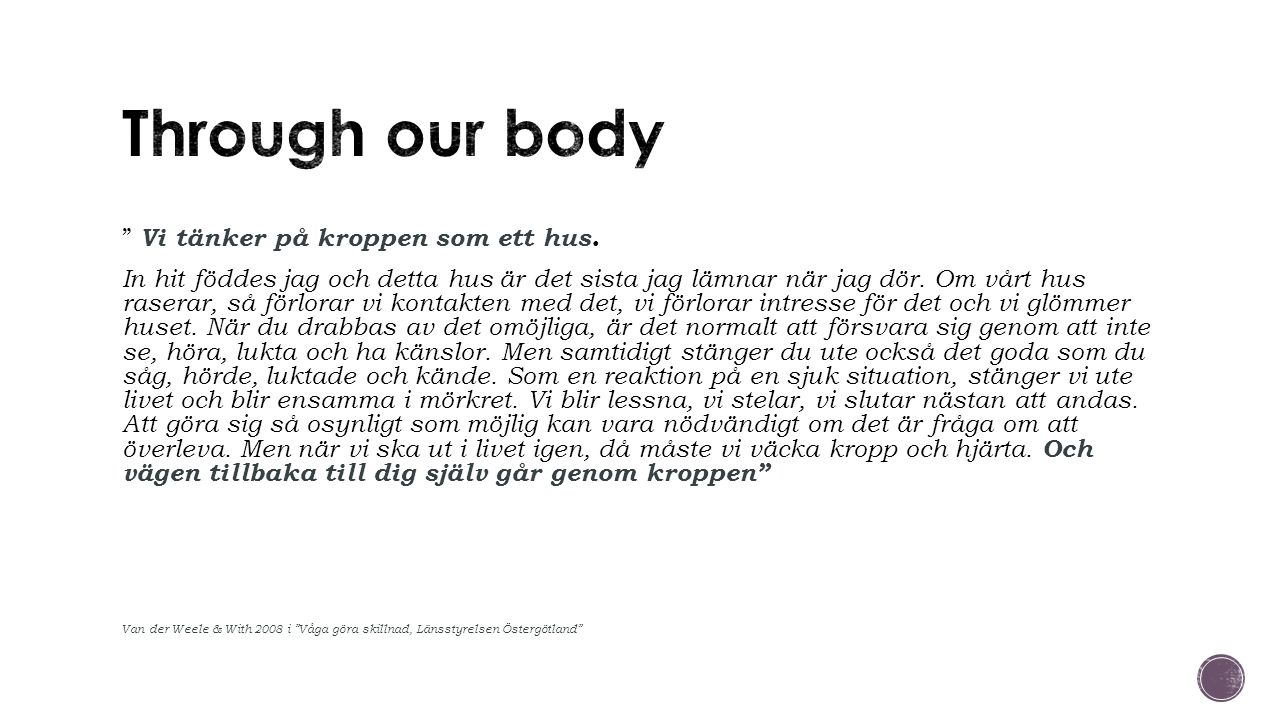 Vi tänker på kroppen som ett hus.