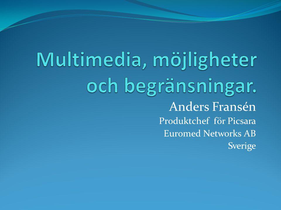 Anders Fransén Produktchef för Picsara Euromed Networks AB Sverige