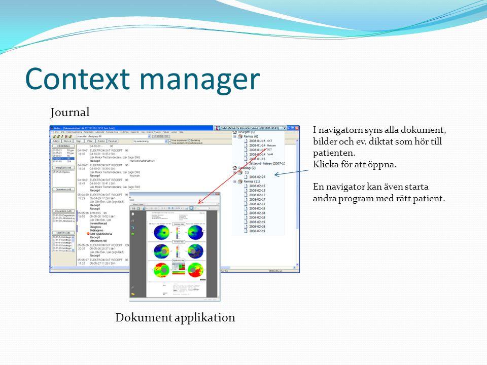 Context manager I navigatorn syns alla dokument, bilder och ev. diktat som hör till patienten. Klicka för att öppna. En navigator kan även starta andr