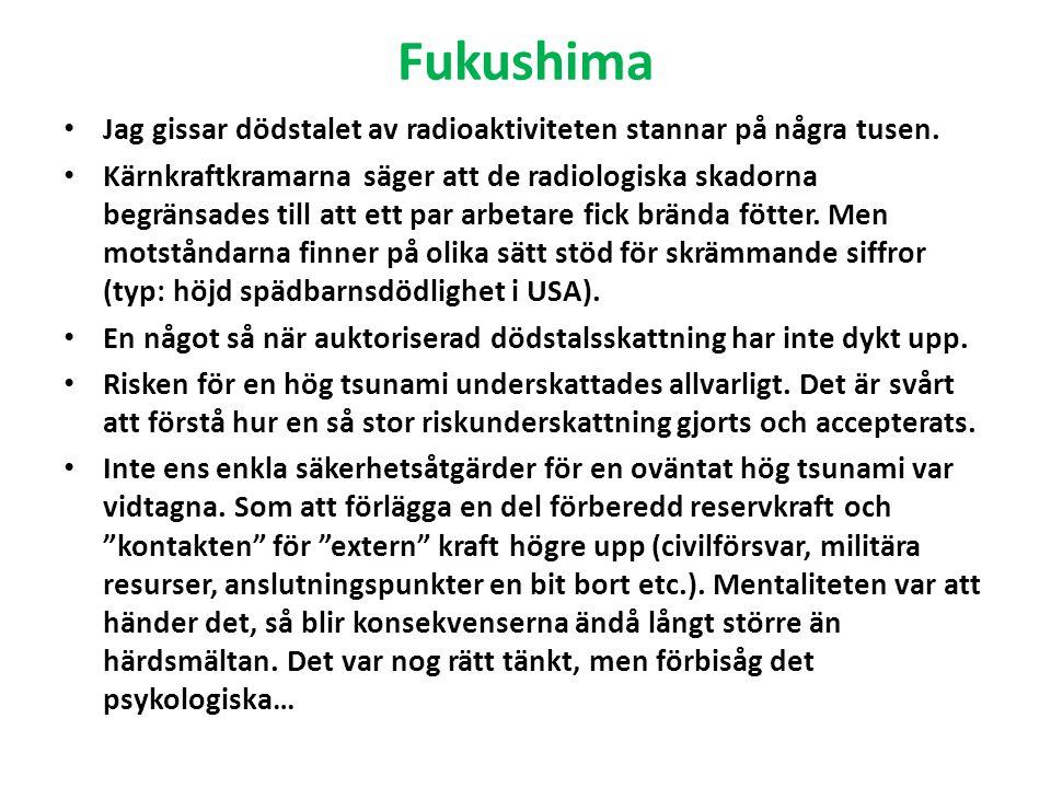 Fukushima • Jag gissar dödstalet av radioaktiviteten stannar på några tusen. • Kärnkraftkramarna säger att de radiologiska skadorna begränsades till a