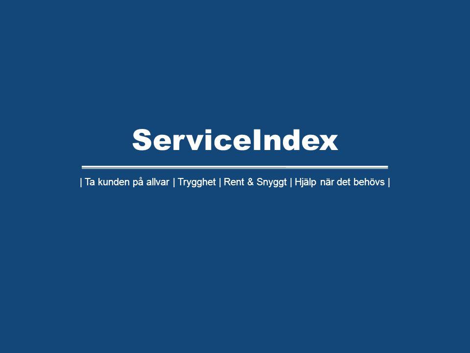 | Ta kunden på allvar | Trygghet | Rent & Snyggt | Hjälp när det behövs | ServiceIndex