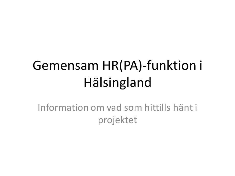 Gemensam HR(PA)-funktion i Hälsingland Information om vad som hittills hänt i projektet