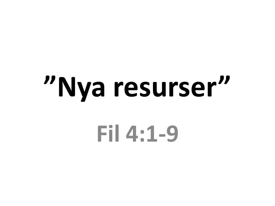 """""""Nya resurser"""" Fil 4:1-9"""