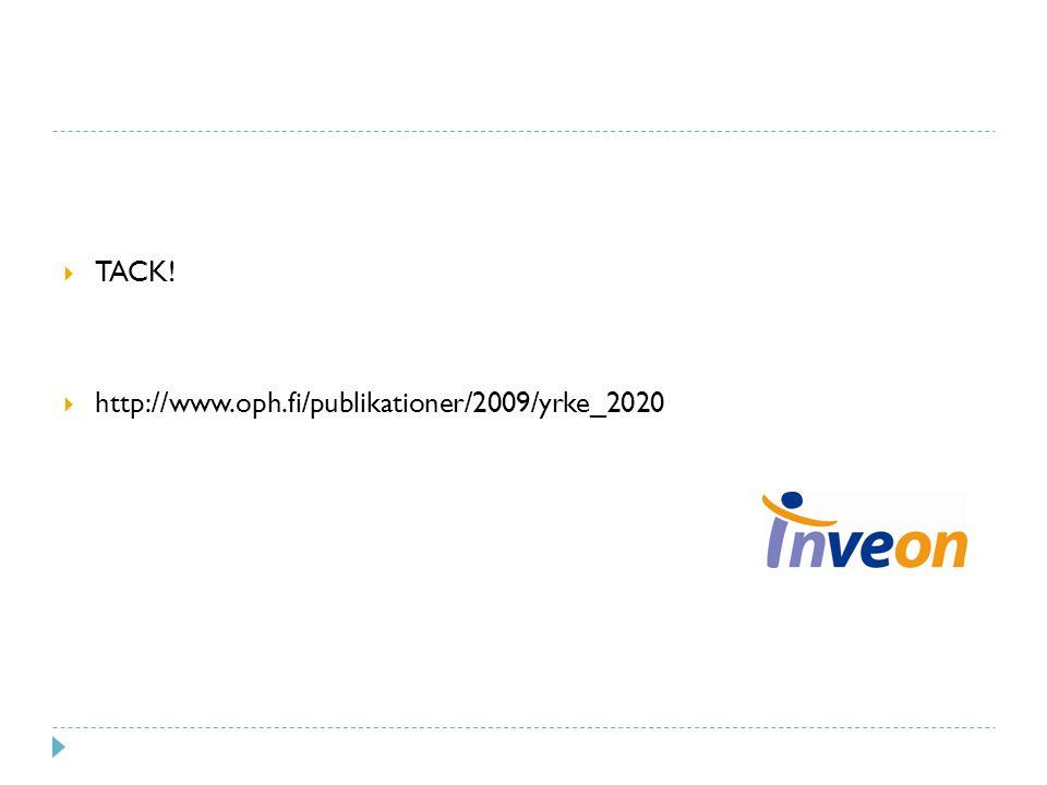  TACK!  http://www.oph.fi/publikationer/2009/yrke_2020