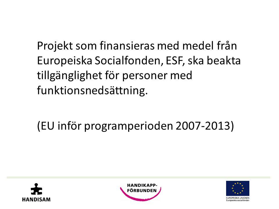 Projekt som finansieras med medel från Europeiska Socialfonden, ESF, ska beakta tillgänglighet för personer med funktionsnedsättning.