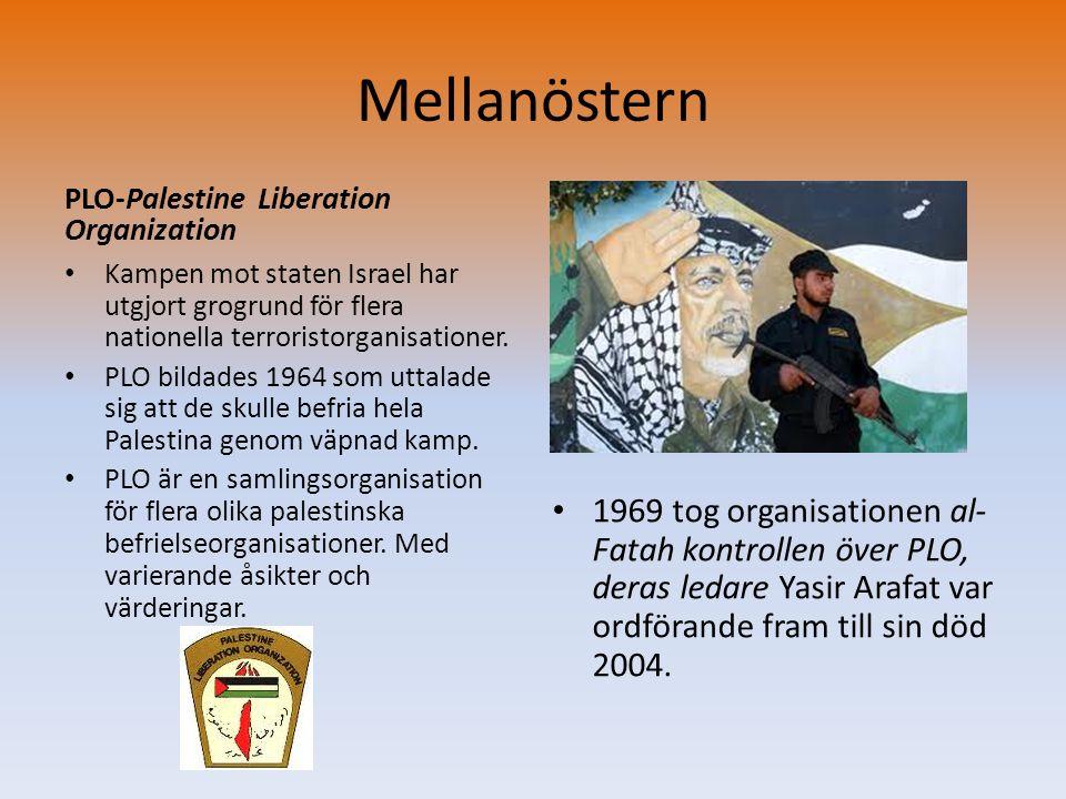 Mellanöstern PLO-Palestine Liberation Organization • Kampen mot staten Israel har utgjort grogrund för flera nationella terroristorganisationer. • PLO