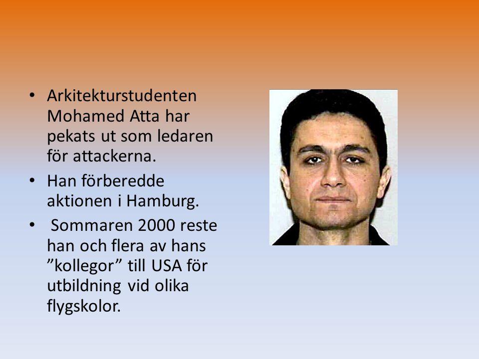 • Arkitekturstudenten Mohamed Atta har pekats ut som ledaren för attackerna. • Han förberedde aktionen i Hamburg. • Sommaren 2000 reste han och flera
