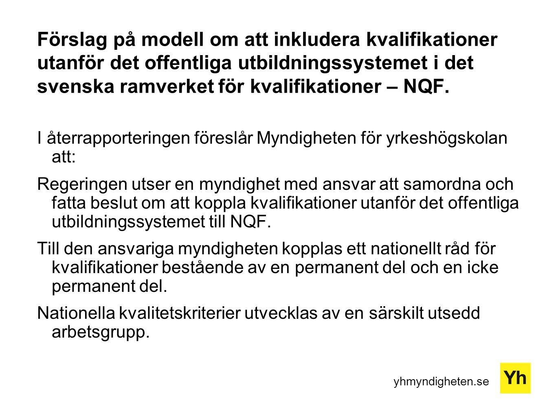 yhmyndigheten.se Förslag på modell om att inkludera kvalifikationer utanför det offentliga utbildningssystemet i det svenska ramverket för kvalifikati
