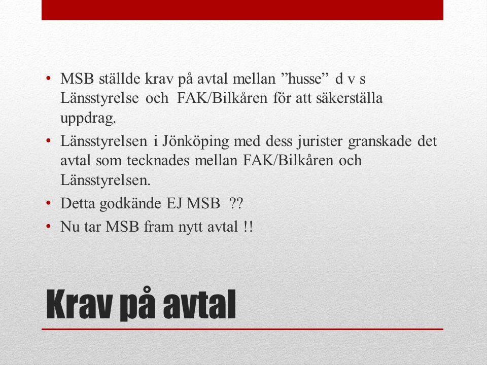 """Krav på avtal • MSB ställde krav på avtal mellan """"husse"""" d v s Länsstyrelse och FAK/Bilkåren för att säkerställa uppdrag. • Länsstyrelsen i Jönköping"""