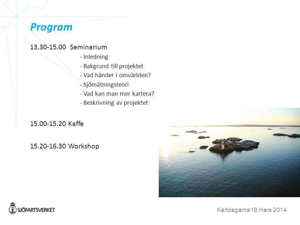13.30-15.00 Seminarium - Inledning - Bakgrund till projektet - Vad händer i omvärlden.