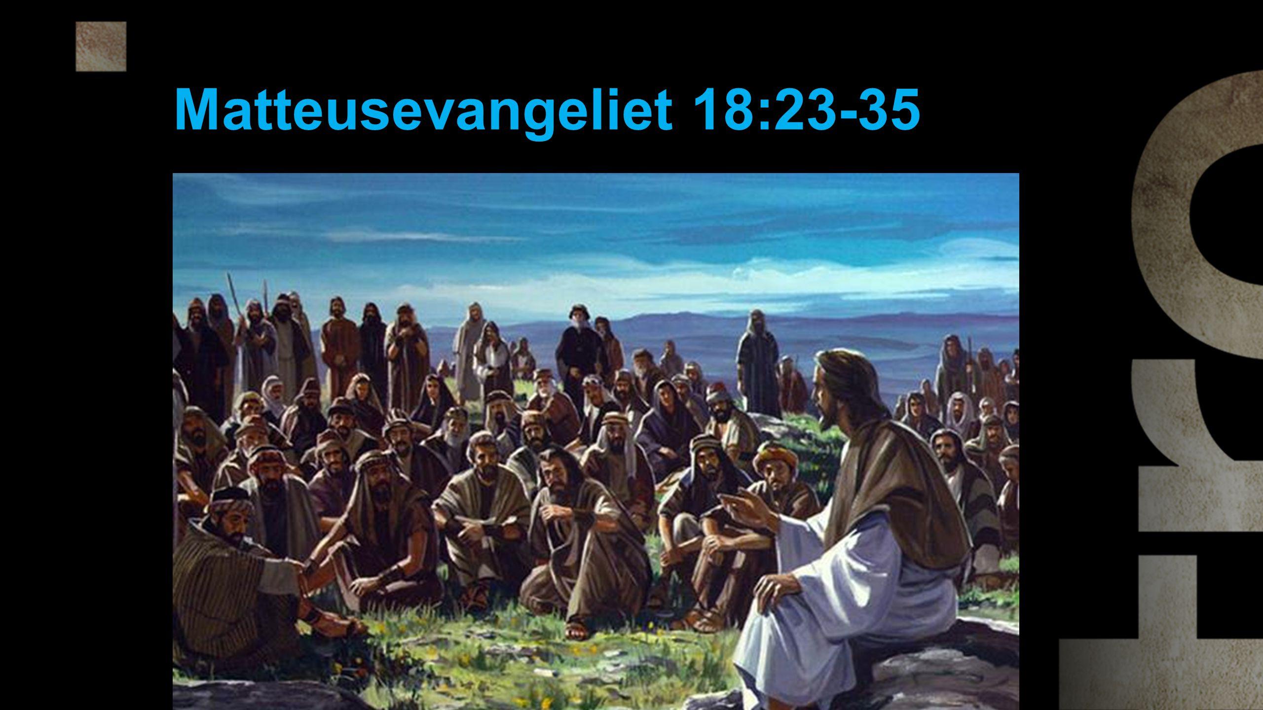 Matteusevangeliet 18:23-35