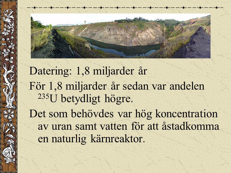 6 ton 235 U klövs under en period om några hundratusen år.