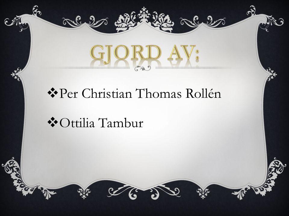  Per Christian Thomas Rollén  Ottilia Tambur
