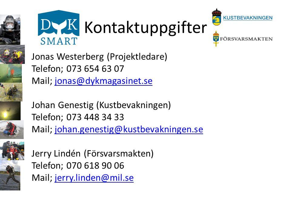 Kontaktuppgifter Jonas Westerberg (Projektledare) Telefon; 073 654 63 07 Mail; jonas@dykmagasinet.sejonas@dykmagasinet.se Johan Genestig (Kustbevaknin