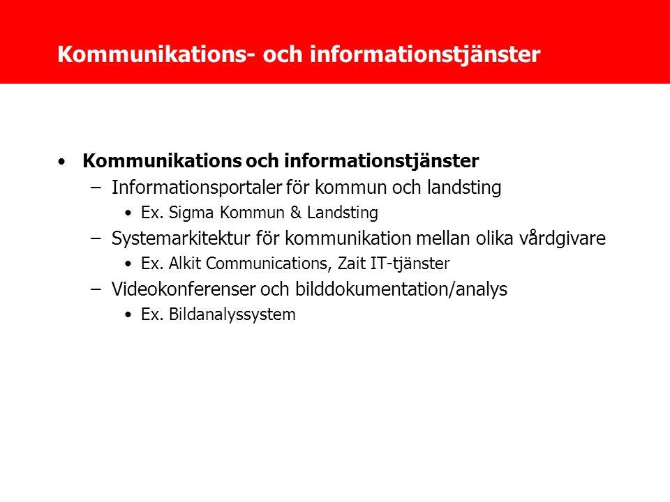 Kommunikations- och informationstjänster •Kommunikations och informationstjänster –Informationsportaler för kommun och landsting •Ex.