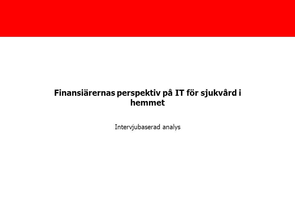 Finansiärernas perspektiv på IT för sjukvård i hemmet Intervjubaserad analys