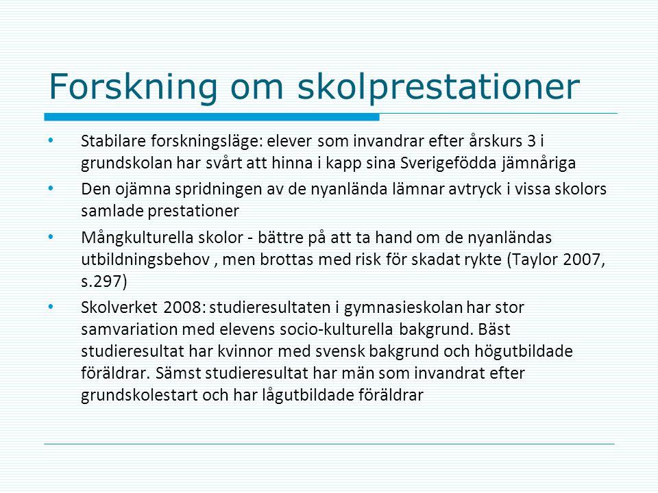 Forskning om skolprestationer • Stabilare forskningsläge: elever som invandrar efter årskurs 3 i grundskolan har svårt att hinna i kapp sina Sverigefö