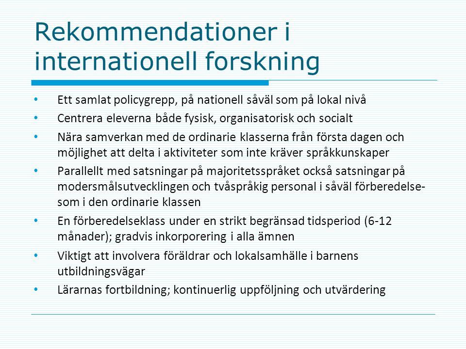Rekommendationer i internationell forskning • Ett samlat policygrepp, på nationell såväl som på lokal nivå • Centrera eleverna både fysisk, organisato