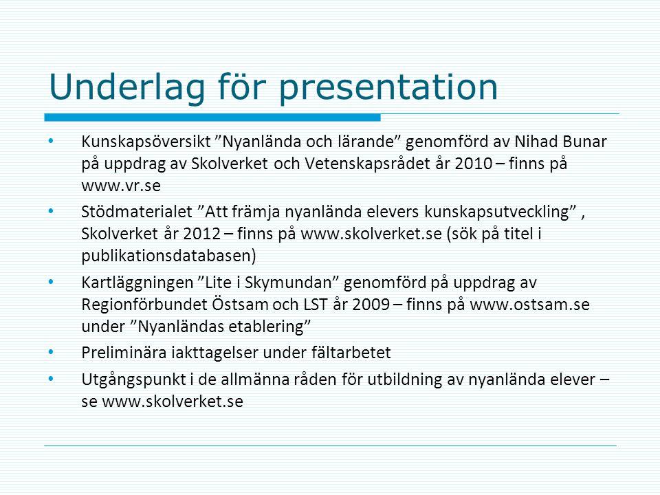 """Underlag för presentation • Kunskapsöversikt """"Nyanlända och lärande"""" genomförd av Nihad Bunar på uppdrag av Skolverket och Vetenskapsrådet år 2010 – f"""