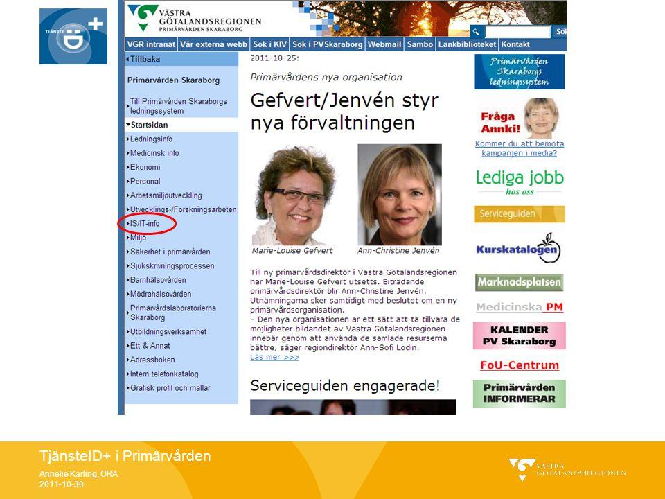 TjänsteID+ i Primärvården Annelie Karling, ORA 2011-10-30
