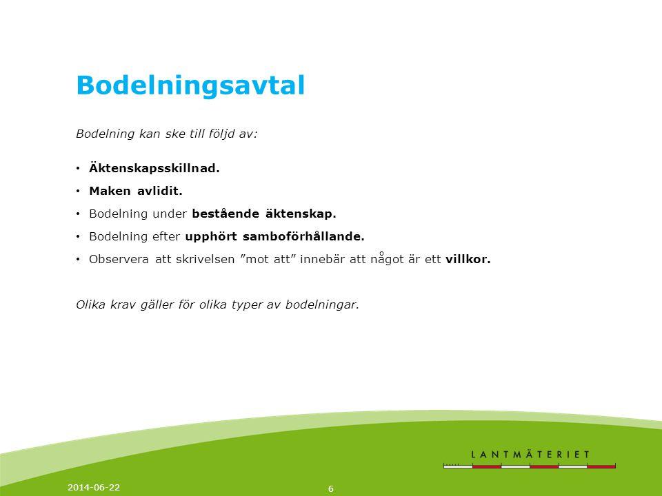 2014-06-22 7 Bodelning efter äktenskapsskillnad • Hela bodelningshandlingen i original ska inges.