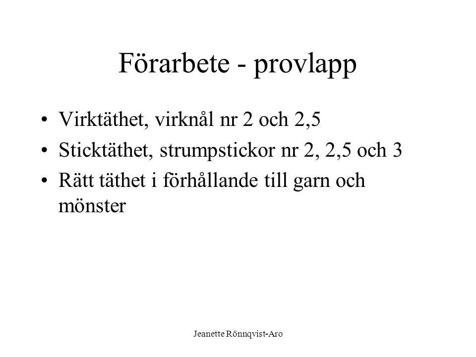 Jeanette Rönnqvist-Aro •Gjorde förändringar i hoptagningarna som jag tycker är till fördel.