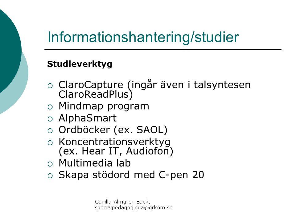 Informationshantering/studier Studieverktyg  ClaroCapture (ingår även i talsyntesen ClaroReadPlus)  Mindmap program  AlphaSmart  Ordböcker (ex. SA