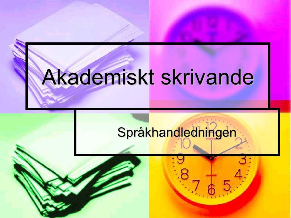 Referenser (studentens skrivhandbok)  Utan författare:  I Svensk ordbok (2004) behandlas verbet...