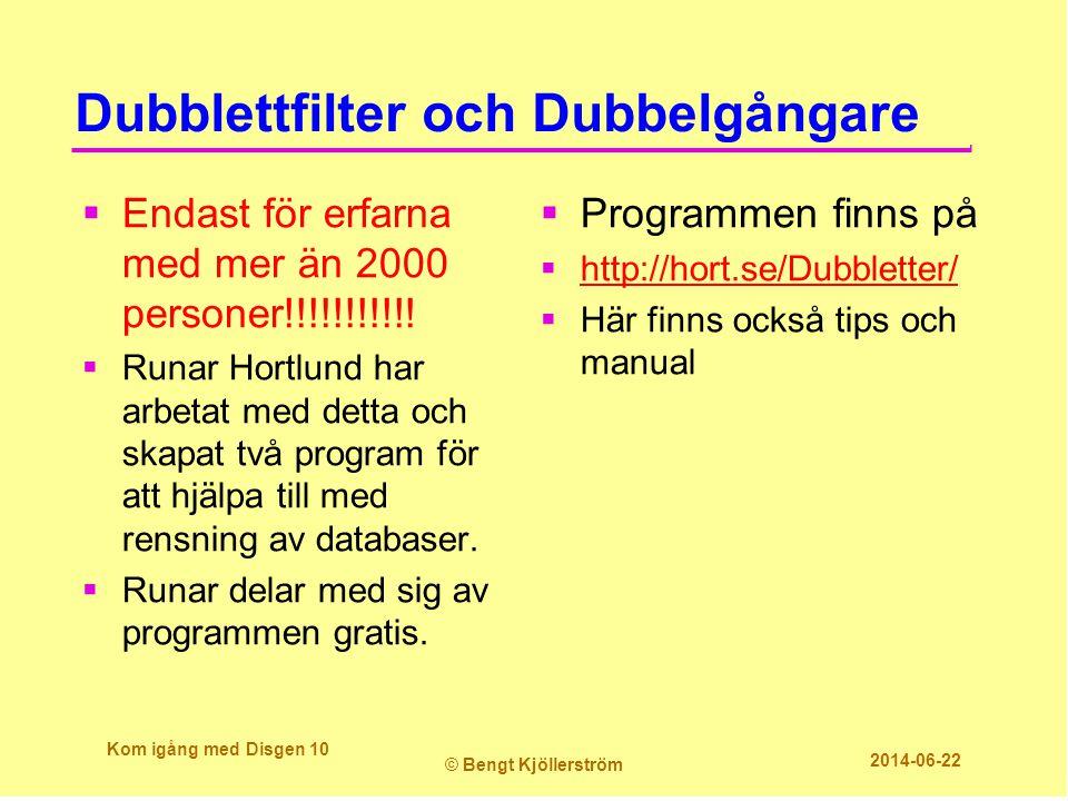 Dubblettfilter och Dubbelgångare  Endast för erfarna med mer än 2000 personer!!!!!!!!!!!  Runar Hortlund har arbetat med detta och skapat två progra