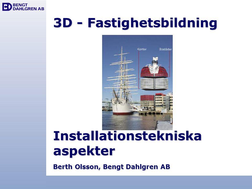 3D - Fastighetsbildning Installationstekniska aspekter Berth Olsson, Bengt Dahlgren AB