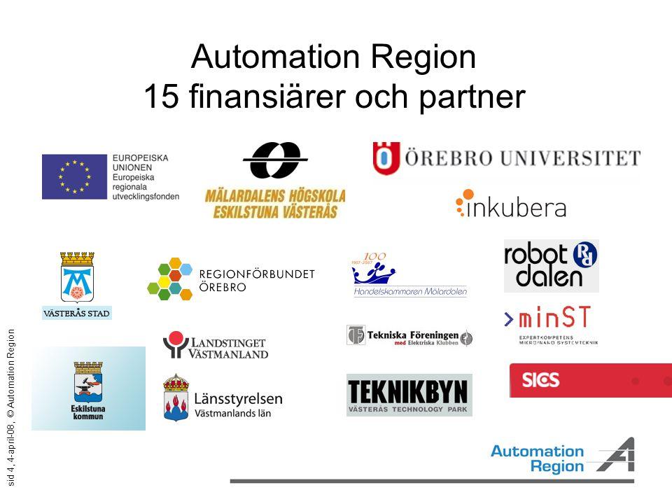 sid 15, 4-april-08, © Automation Region Automation en framtidsnyckel för hållbar produktion