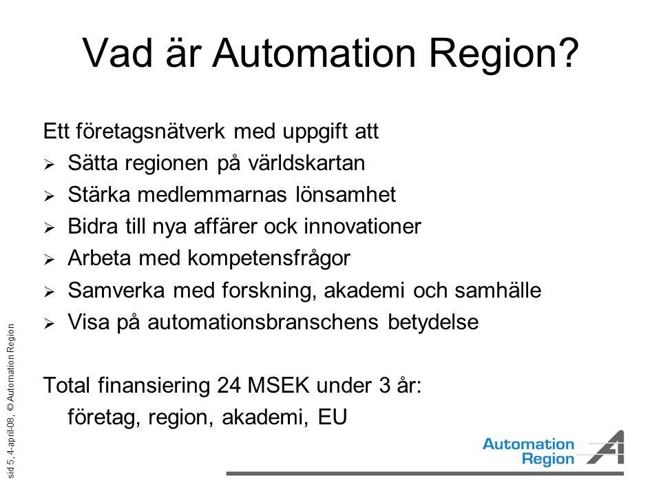 sid 16, 4-april-08, © Automation Region www.automationregion.com www.automationregion.com svenarne.paulsson@automationregion.com