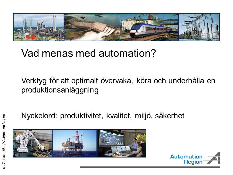 sid 8, 4-april-08, © Automation Region Produktionsledning Processledning Styr & regler