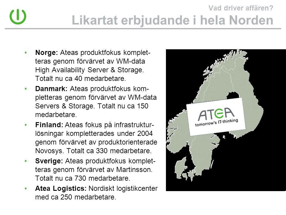 Vad driver affären? Likartat erbjudande i hela Norden •Norge: Ateas produktfokus komplet- teras genom förvärvet av WM-data High Availability Server &