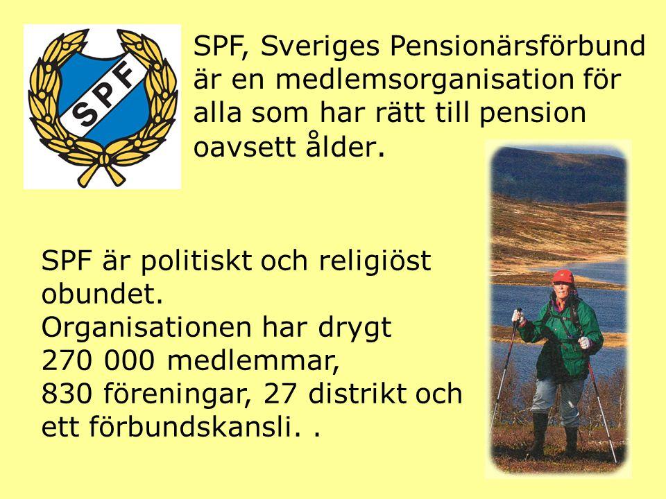SPF, Sveriges Pensionärsförbund är en medlemsorganisation för alla som har rätt till pension oavsett ålder. SPF är politiskt och religiöst obundet. Or