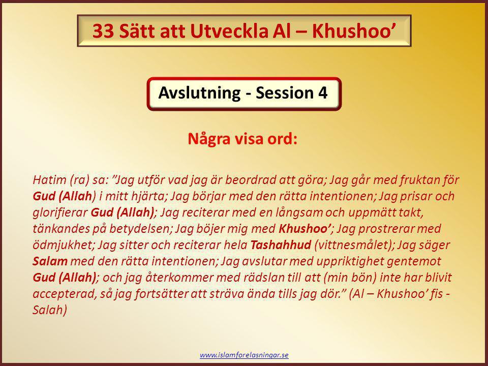 """www.islamforelasningar.se Hatim (ra) sa: """"Jag utför vad jag är beordrad att göra; Jag går med fruktan för Gud (Allah) i mitt hjärta; Jag börjar med de"""