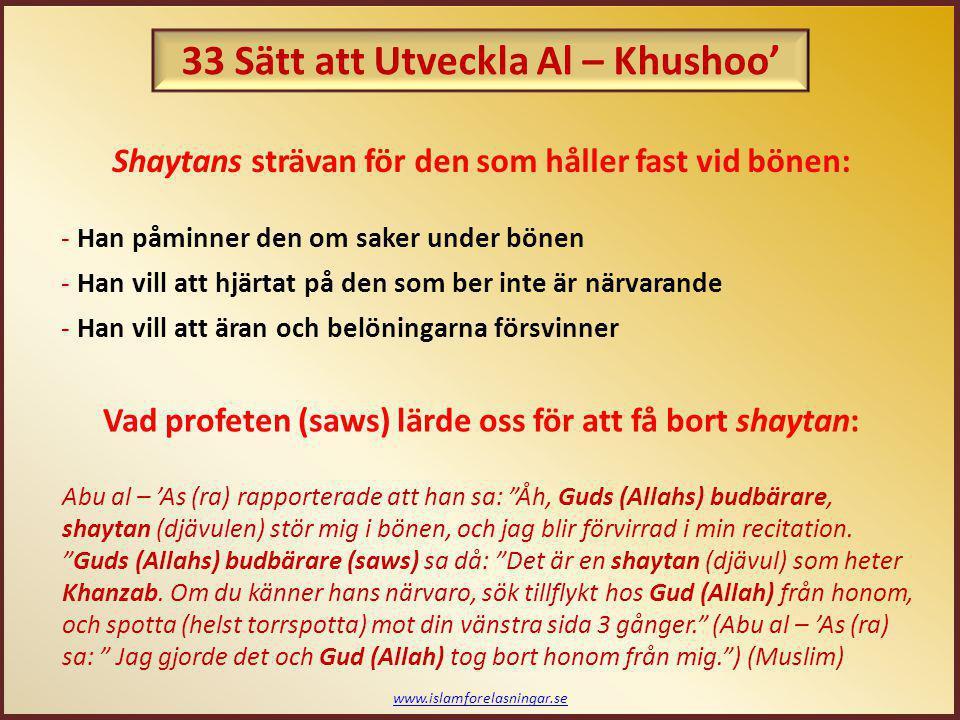 """www.islamforelasningar.se Vad profeten (saws) lärde oss för att få bort shaytan: Abu al – 'As (ra) rapporterade att han sa: """"Åh, Guds (Allahs) budbära"""