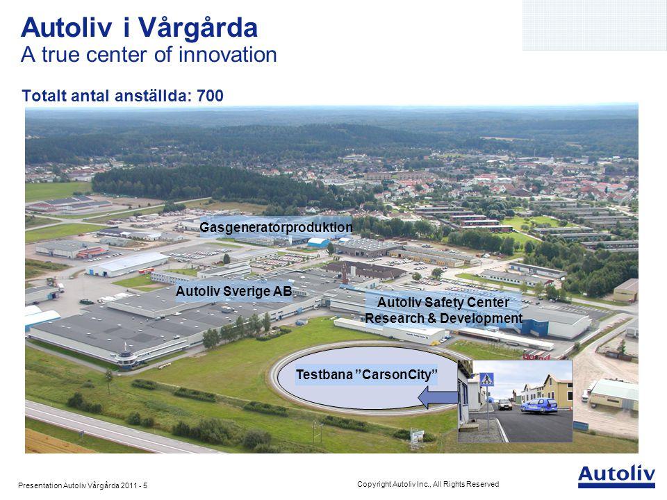 Presentation Autoliv Vårgårda 2011 - 16 Copyright Autoliv Inc., All Rights Reserved Dödsorsaker* Sjukdom eller skador *According to Prof.