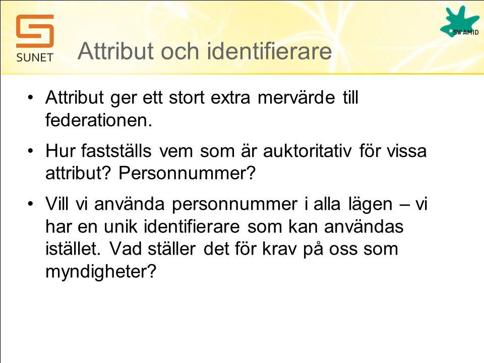 Attribut och identifierare •Attribut ger ett stort extra mervärde till federationen.