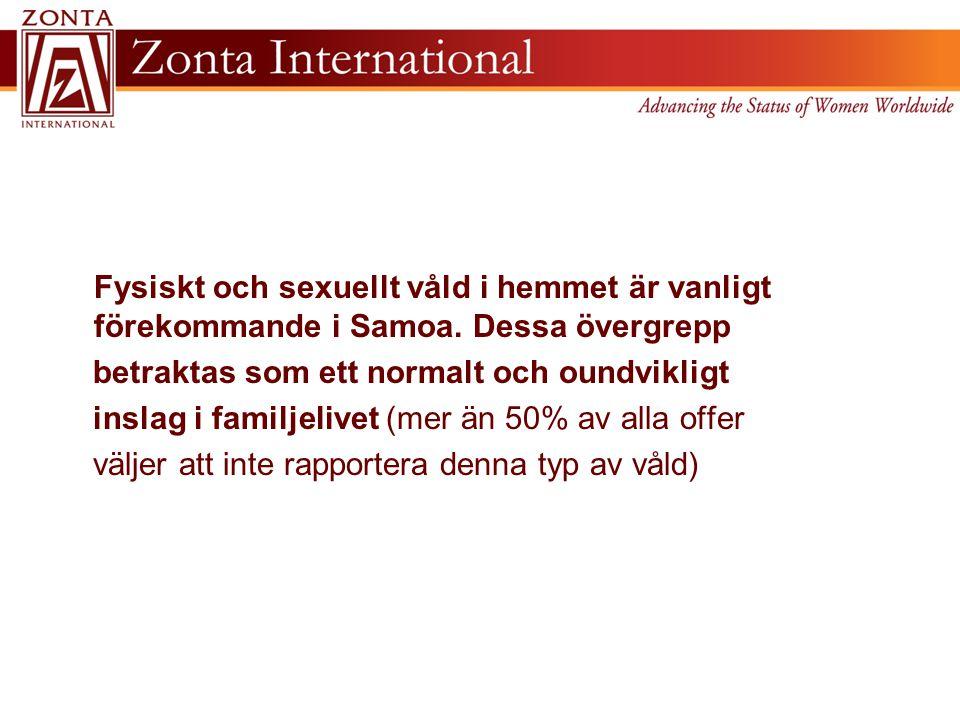 Fysiskt och sexuellt våld i hemmet är vanligt förekommande i Samoa.