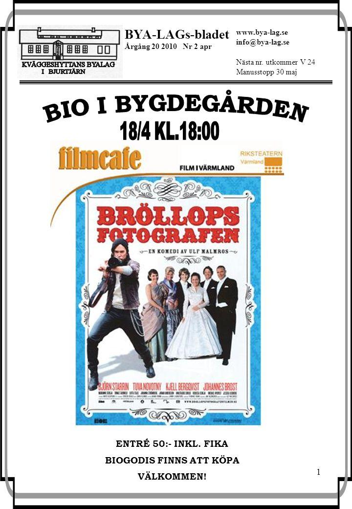 1 BYA-LAGs-bladet Årgång 20 2010 Nr 2 apr Nästa nr.
